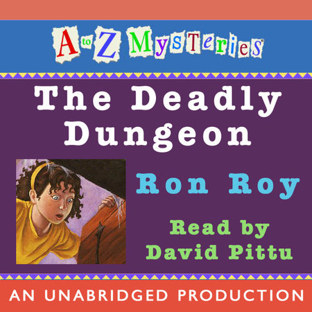 A to Z Mysteries: The Deadly Dungeon by Ron Roy