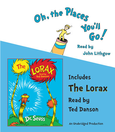 Oh, the Places You'll Go! and The Lorax by