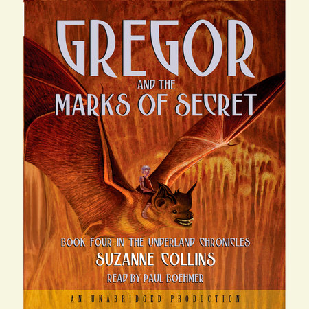The Underland Chronicles Book Four: Gregor and the Marks of Secret by