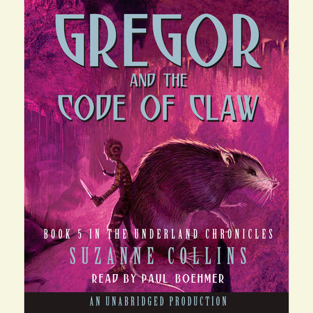 The Underland Chronicles Book Five: Gregor and the Code of Claw by