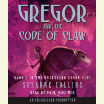The Underland Chronicles Book Five: Gregor and the Code of Claw Cover