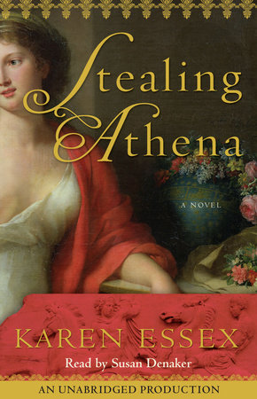 Stealing Athena by Karen Essex