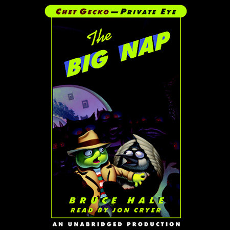 Chet Gecko, Private Eye: Book 3 - The Big Nap by Bruce Hale
