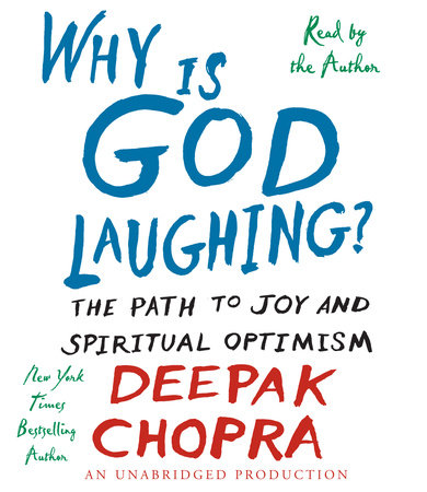 Why Is God Laughing? by Deepak Chopra