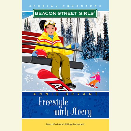 Beacon Street Girls Special Adventure: Freestyle With Avery by Annie Bryant