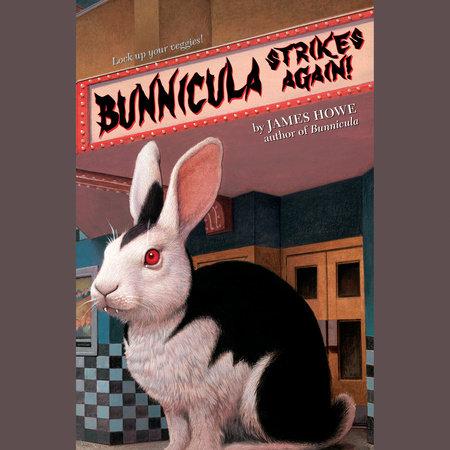 Bunnicula: Bunnicula Strikes Again! by