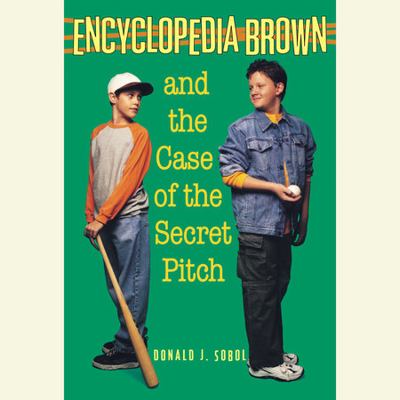 Encyclopedia Brown and the Case of the Secret Pitch by
