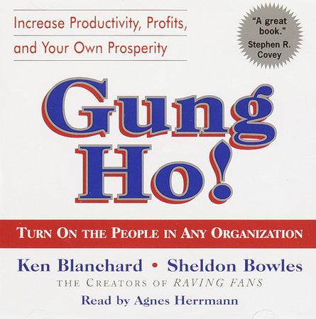 Gung Ho! by Sheldon Bowles and Ken Blanchard