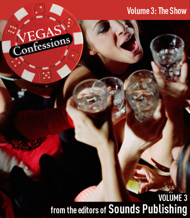 Vegas Confessions 3: The Show by Editors of Sounds Publishing