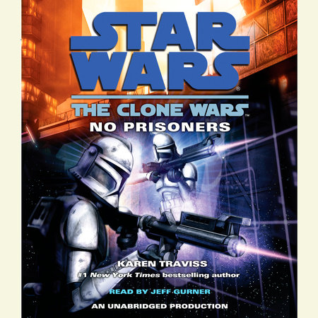 No Prisoners: Star Wars (The Clone Wars) by Karen Traviss