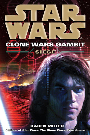 Siege: Star Wars (Clone Wars Gambit) by