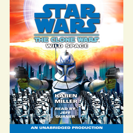 Star Wars: The Clone Wars: Wild Space by Karen Miller