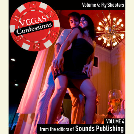 Vegas Confessions 4: Fly Shooters by Editors of Sounds Publishing