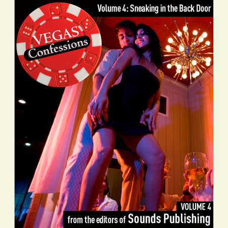 Vegas Confessions 4: Sneaking in the Back Door by Editors of Sounds Publishing