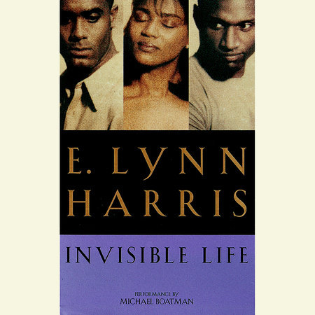 Invisible Life by E. Lynn Harris