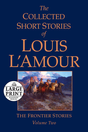 The Collected Short Stories of Louis L'Amour, Volume 2 by Louis L'Amour