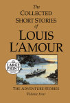 The Collected Short Stories of Louis L'Amour, Volume 4