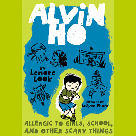 Alvin Ho: Allergic to Girls, School, and Other Scary Things by