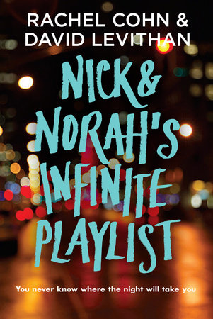 Nick & Norah's Infinite Playlist by David Levithan and Rachel Cohn