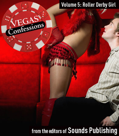 Vegas Confessions 5: Roller Derby Girl by Editors of Sounds Publishing