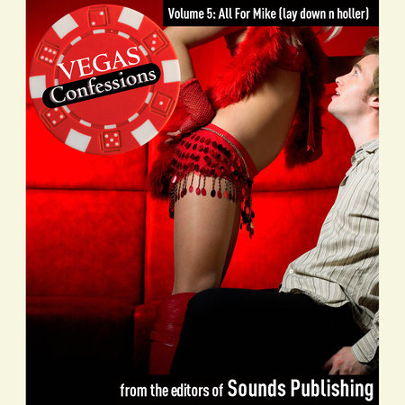 Vegas Confessions 5: All for Mike (lay down n holler) by