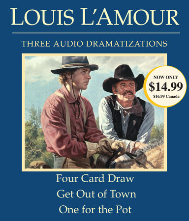 Four Card Draw/Get Out of Town/One for the Pot by Louis L'Amour
