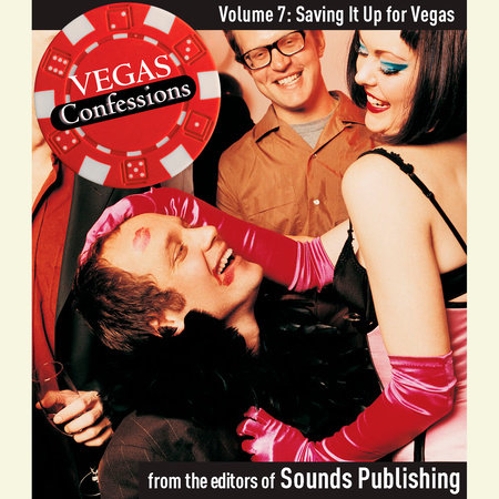 Vegas Confessions 7: Saving It Up for Vegas by Editors of Sounds Publishing
