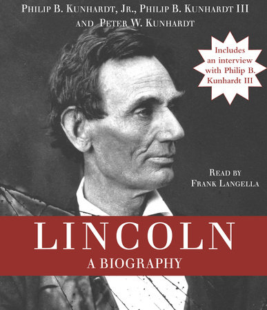 Lincoln by Philip B. Kunhardt, III, Philip B. Kunhardt, Jr. and Peter W. Kunhardt