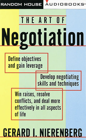 The Art of Negotiation by Gerard I. Nierenberg
