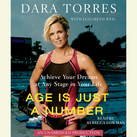 Age Is Just a Number by Elizabeth Weil and Dara Torres