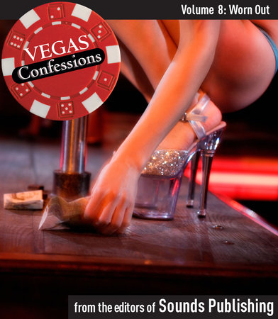 Vegas Confessions 8: Worn Out by Editors of Sounds Publishing