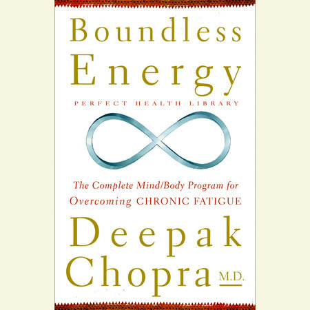 Boundless Energy by Deepak Chopra, M.D.