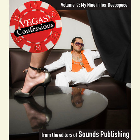 Vegas Confessions 9: My Nine in Her Deep Space by Editors of Sounds Publishing