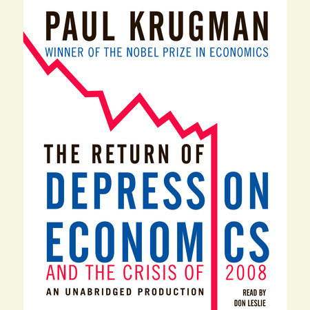 The Return of Depression Economics and the Crisis of 2008 by