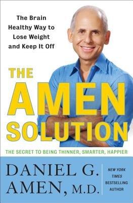 The Amen Solution by Daniel G. Amen, M.D.