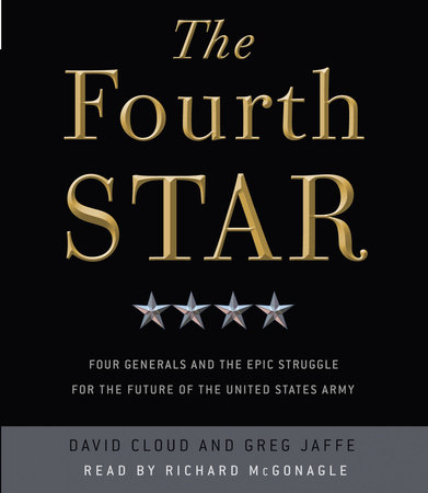The Fourth Star by David Cloud and Greg Jaffe