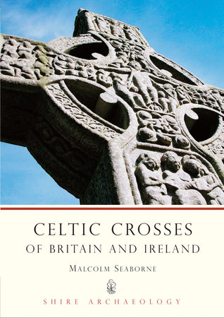 Celtic Crosses of Britain and Ireland by