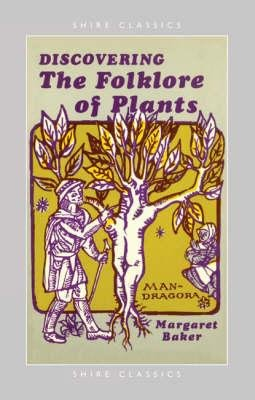 Discovering The Folklore of Plants by Margaret Baker