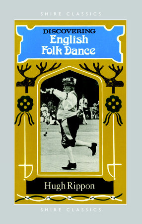 Discovering English Folk Dance by Hugh Rippon