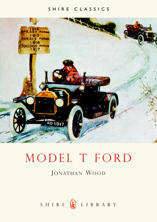 The Model T Ford by Jonathan Wood