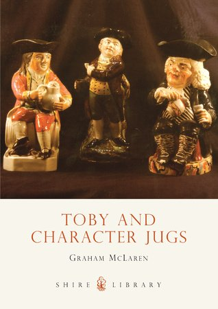 Toby and Character Jugs by Graham McLaren
