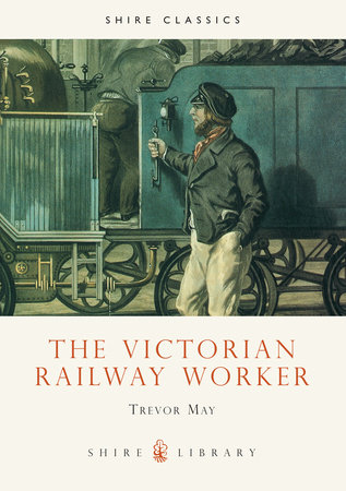 The Victorian Railway Worker by
