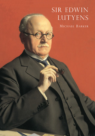 Sir Edwin Lutyens by Michael Barker