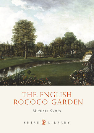 The English Rococo Garden by Michael Symes