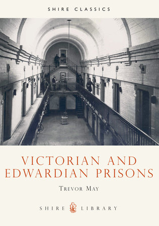 Victorian and Edwardian Prisons by