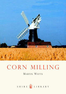 Corn Milling by Martin Watts