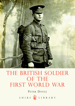 The British Soldier of the First World War by