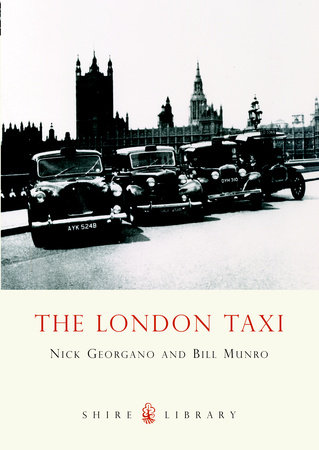 The London Taxi by Bill Munro and G.N. Georgano