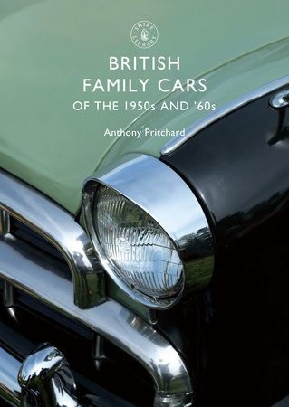 British Family Cars of the 1950s and 60s by Anthony Pritchard