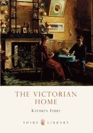 The Victorian Home by